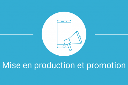 De l'idée à l'application - mise en production et promotion
