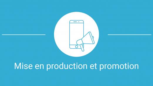 De l'idée à l'application - mise en production et promotion