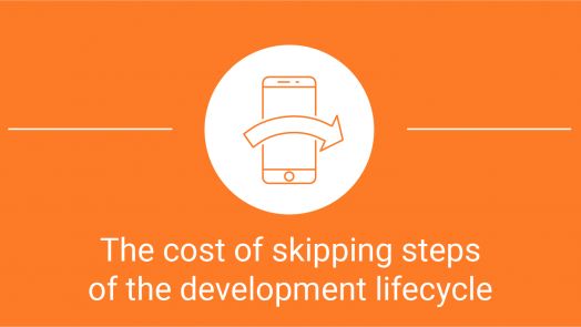 Series: From idea to app - The cost of skipping a step