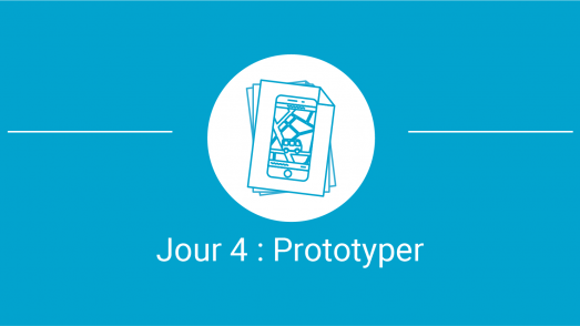 5/7 Jour 4 Prototyper- Design Sprint - Un cas d'utilisation qui a fait ses preuves