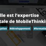 Quelle est l'expertise digitale de mobilethinking- mobilethinking